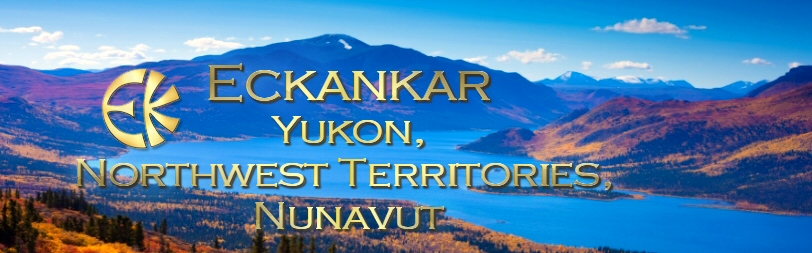 ECKANKAR Events in Yukon, Northwest Territories, and Nunavut Canada